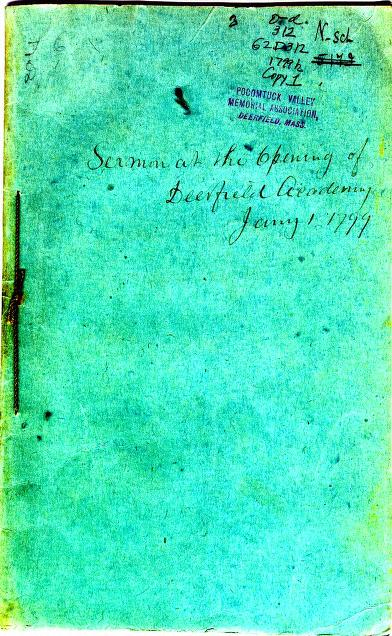 The Advantages and Praises of Wisdom. A Sermon Delivered at Deerfield, Jan. 1, A.D. 1799, at the Opening of Academy